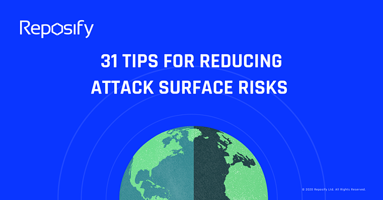 31 TIPS FOR REDUCING ATTACK SURFACE RISKS