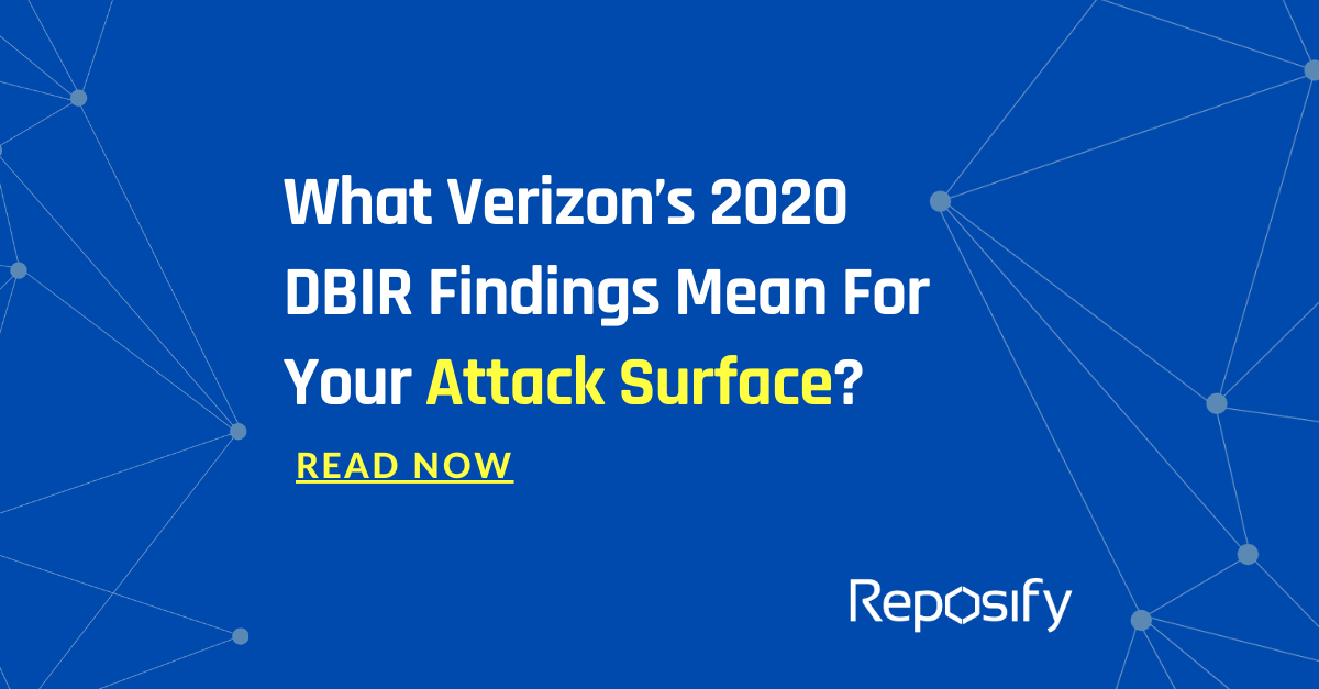 What Verizon's 2020 DBIR findings mean for your Attack Surface?